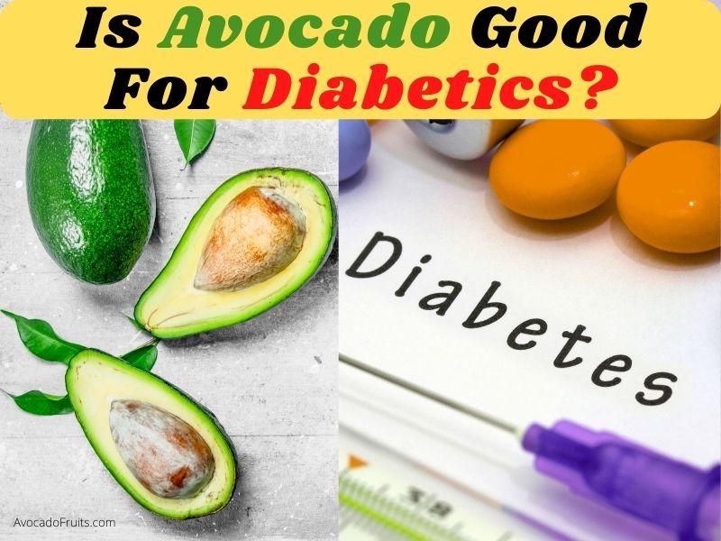 Is Avocado Good For Diabetics