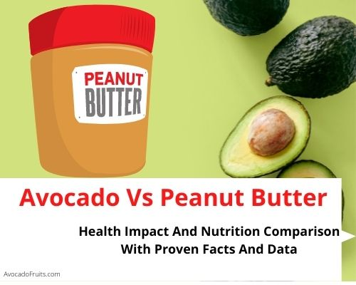 Avocado Vs Peanut Butter Health Impact And Nutrition Comparison With Proven Facts And Data